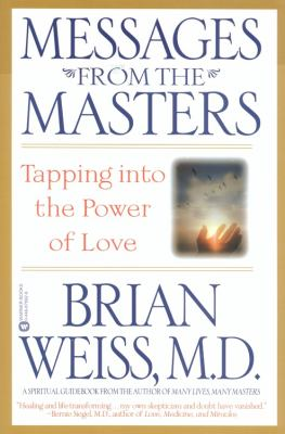Messages from the Masters Tapping into the Power of Love