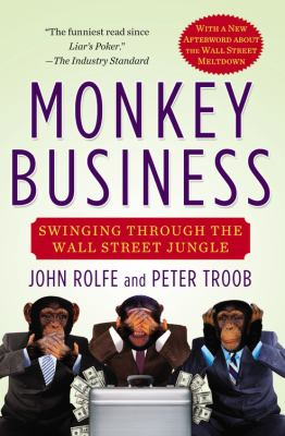 Monkey Business Swinging Through the Wall Street Jungle