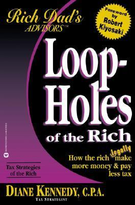 Loop Holes of the Rich How the Rich Legally Make More & Pay Less Tax