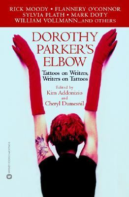 Dorothy Parker's Elbow Tattoos on Writers, Writers on Tattoos