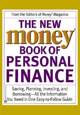New Money Book of Personal Finance Saving, Planning, Investing, and Borrowing-All the Information You Need in One Easy-To-Follow Guide