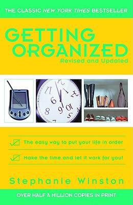 Getting Organized The Easy Way To Put Your Life In Order