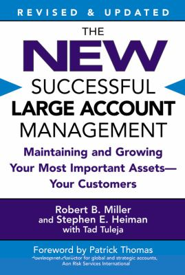 New Successful Large Account Management Maintaining And Growing Your Most Important Assets -- Your Customers