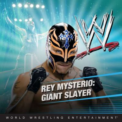 Rey Mysterio: Giant Slayer (WWE)