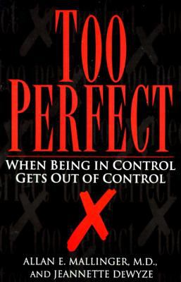 Too Perfect When Being in Control Gets Out of Control
