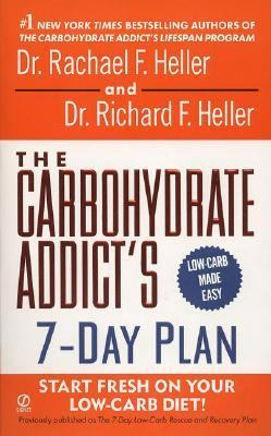 Carbohydrate Addict's 7-day Plan Start Fresh on Your Low-Carb Diet!