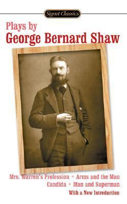 Plays by George Bernard Shaw Mrs. Warren's Profession/Arms and the Man/Candida/Man and Superman