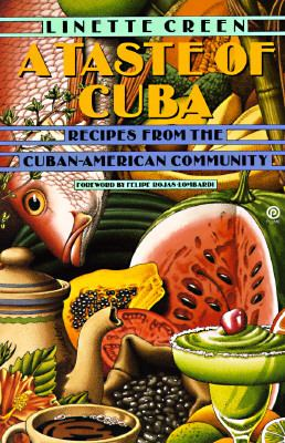 Taste of Cuba Recipes from the Cuban-American Community