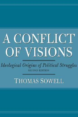Conflict of Visions Ideological Origins of Political Struggles