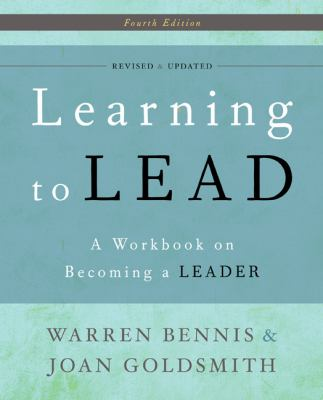 Learning to Lead: A Workbook on Becoming a Leader - Bennis, Warren, Goldsmith, Joan pdf epub