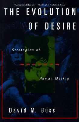 david m buss study of human desires The evolution of desire is based on the most massive study of human mating ever strategies of human mating david m buss, m buss eingeschränkte leseprobe.