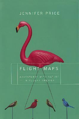 Flight Maps Adventures With Nature in Modern America