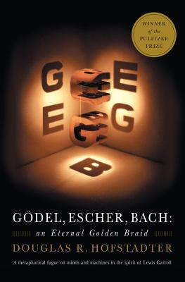 Gdel, Escher, Bach: An Eternal Golden Braid