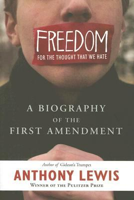 Freedom for the Thought That We Hate Tales of the First Amendment
