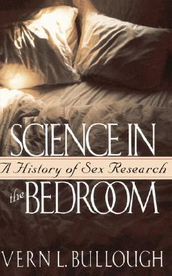 Science in the Bedroom A History of Sex Research