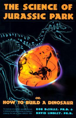 Science of Jurassic Park: Or how to Build a Dinosaur