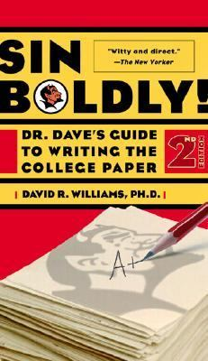 Sin Boldly! Dr. Dave's Guide to Writing the College Paper