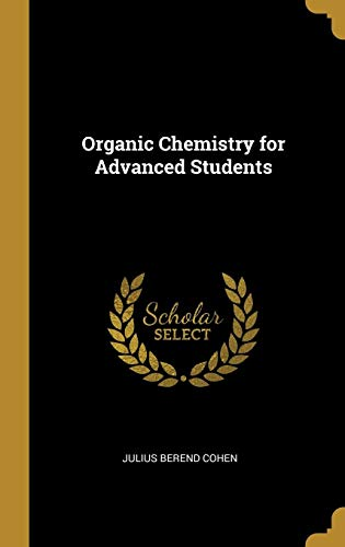 Organic Chemistry for Advanced Students