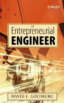Entrepreneurial Engineer Personal, Interpersonal, and Organizational Skills for Engineers in a World of Opportunity