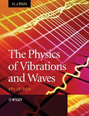The Physics of Vibrations and Waves, 6th Edition