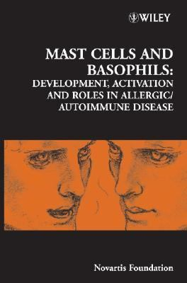 Mast Cells And Basophils Development, Activation And Roles in Allergic/autoimmune Disease