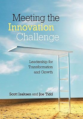 Meeting the Innovation Challenge Leadership for Transformation And Growth