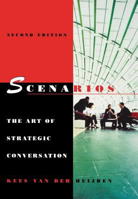 Scenarios The Art of Strategic Conversation