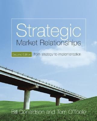 Strategic Market Relationships From Strategy to Implementation