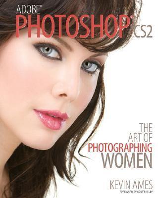 Adobe Photoshop Cs2 The Art of Photographing Women