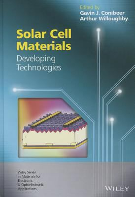 Solar Cell Materials : Developing Technologies
