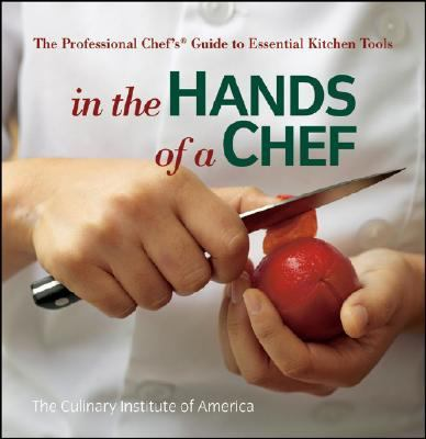 In the Hands of a Chef A Book about Chefs and Their Tools