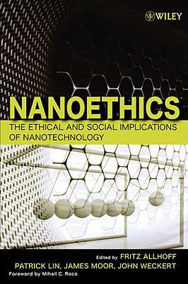 Nanoethics Examining the Societal Impact of Nanotechnology