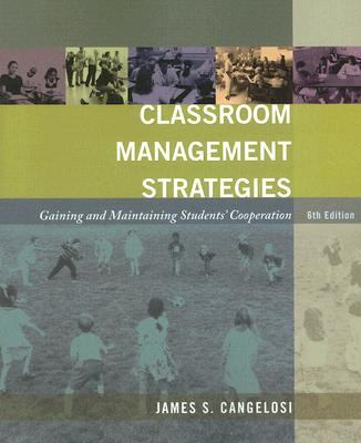 Classroom Management Strategies Gaining and Maintaining Students' Cooperation