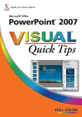 "MIcrosoft ""Office Powerpoint 2007 Visual Quick Tips"