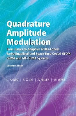 Quadrature Amplitude Modulation From Basics To Adaptive Trellis-coded, Turbo-equalised And Space-time Coded Ofdm, Cdma And Mc-cdma Systems