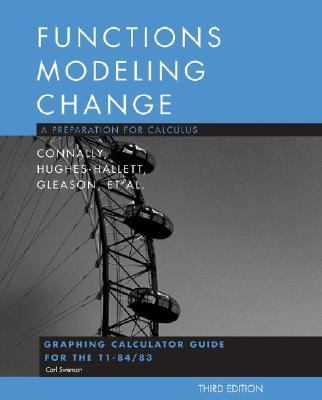 Functions Modeling Change, Graphing Calculator Guide: A Preparation for Calculus