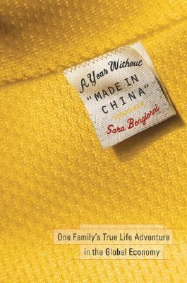 "Year Without ""Made in China"" One Family's True Life Adventure in the Global Economy"