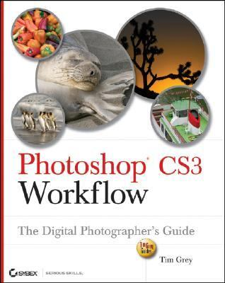 Photoshop Cs3 Workflow The Digital Photographer's Guide