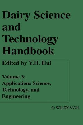 Dairy Science & Technology Handbook Applications Science, Technology & Engineering