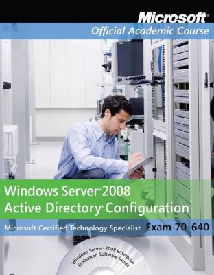 70-640, Package: Windows Server 2008 Active Directory Configuration  with Lab Manual (Microsoft Official Academic Course Series)