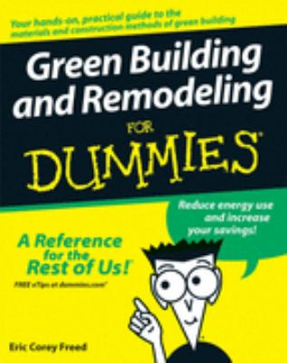 Green Building and Remodeling for Dummies