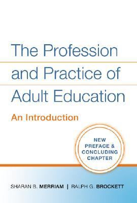 Profession and Practice of Adult Education An Introduction
