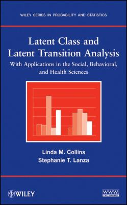Latent Class and Latent Transition Analysis: WithApplications in the Social, Behavioral, and Health Sciences (Wiley Series in Probability and Statistics)