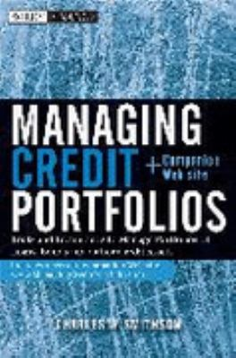 Managing Credit Portfolios: Tools and Techniques to Manage Portfolios of Loans, Bond, and Other Credit Assets (Wiley Finance)