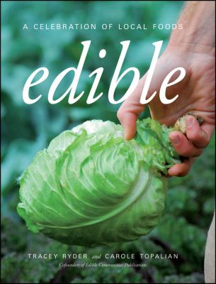 Edible : A Celebration of Local Foods