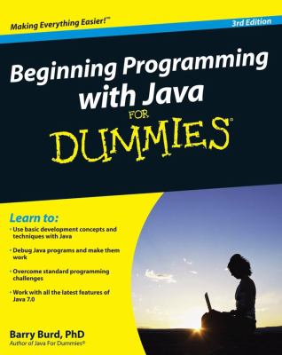 Beginning Programming with Java For Dummies (For Dummies (Computer/Tech))