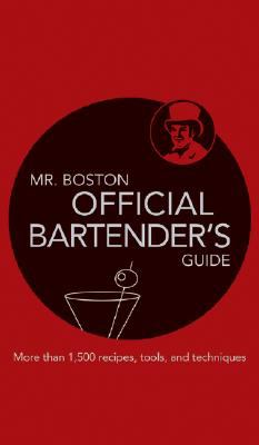 Mr. Boston: All-New Official Bartender's and Party Guide