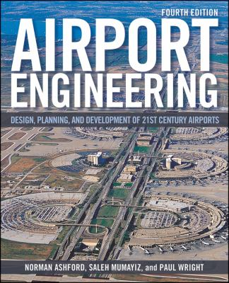 Airport Engineering : Planning, Design, and Development of 21st Century Airports