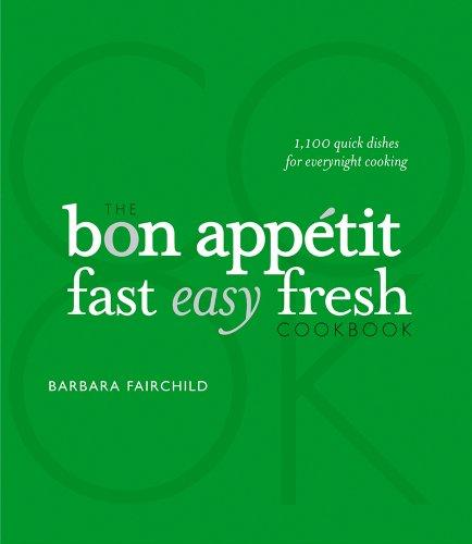 The Bon Appetit Cookbook Fast Easy Fresh (2008 publication)