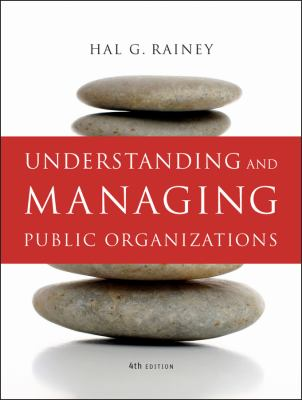 Understanding and Managing Public Organizations, 4th Edition